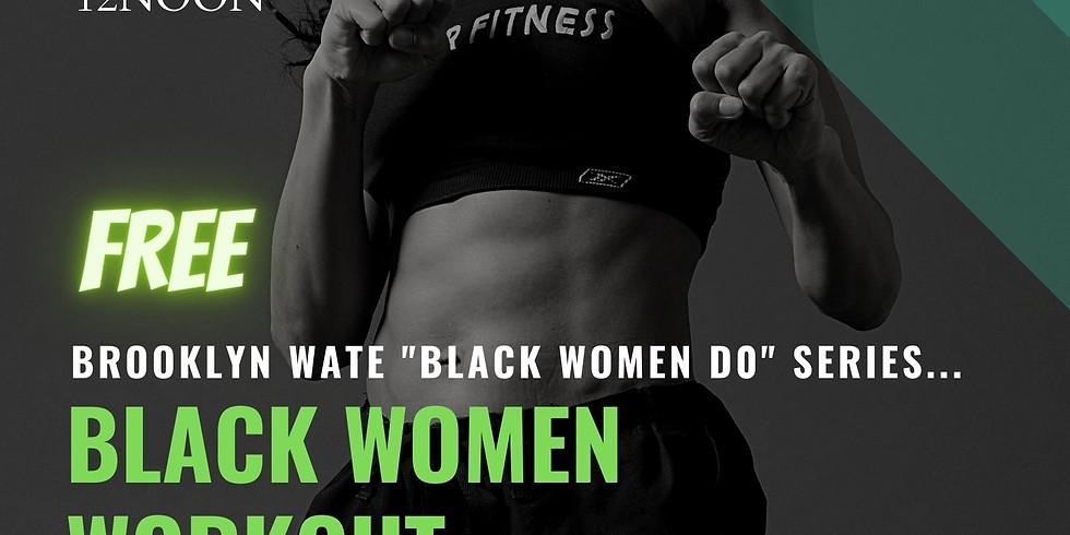 Black Women Workout: Cardio-Kickboxing Sat 12/12