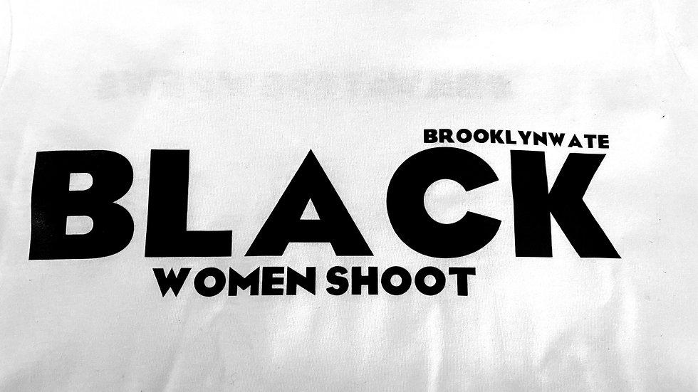 Black Women Shoot Event Shirt
