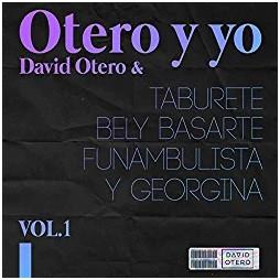 OTERO Y YO, David Otero