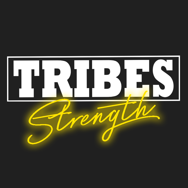 TRIBES. Strength August 17:30 Intake