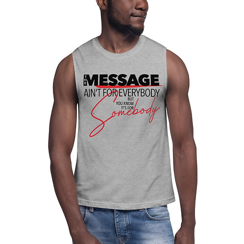 Tank Top - The Message Ain't For Everybody But You Know It's For Somebody