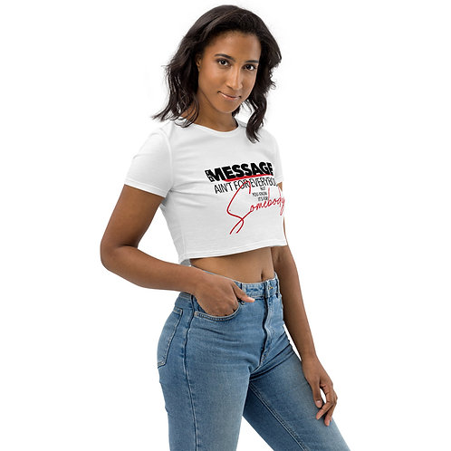 Women's Organic Crop Top -  The Message Ain't For Everybody