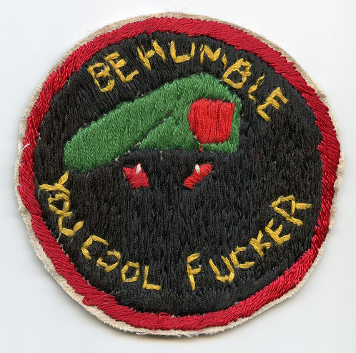 """3rd Battalion 7th Special Forces Group """"Be Humble You Cool Fucker"""" Patch"""