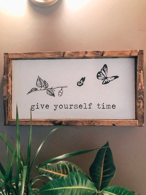 Give yourself time - caterpillar to butterfly