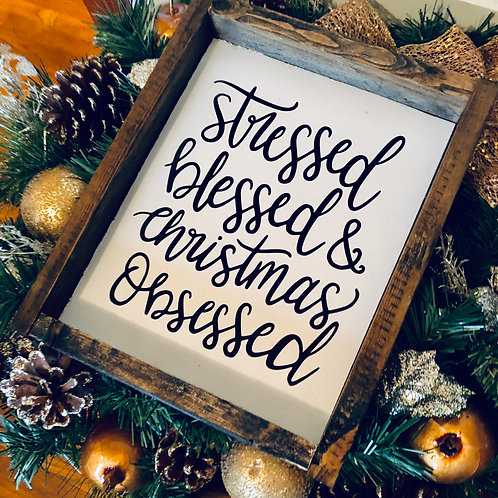 Stressed, Blessed & Christmas Obsessed