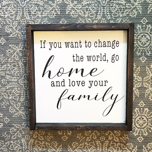 Go home and love your family