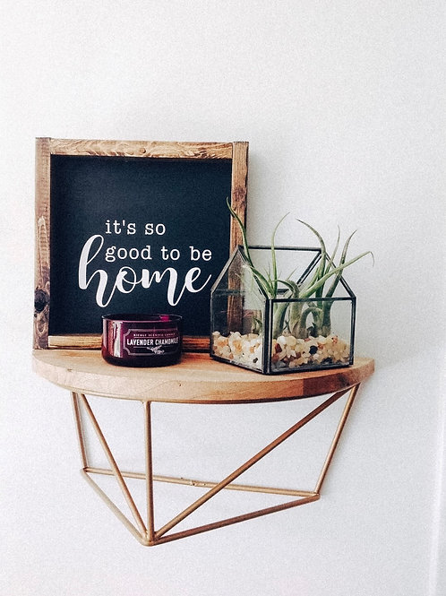 It's so good to be home Mini Sign