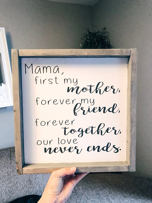 Mama, first my mother - our love never ends