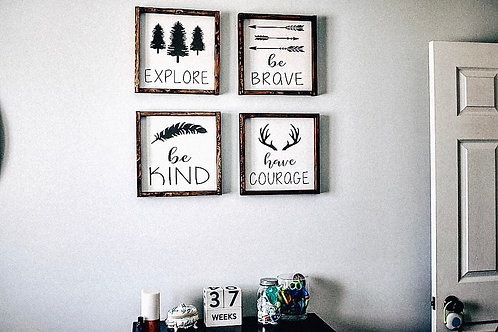 Explore, be brave, be kind, have courage.