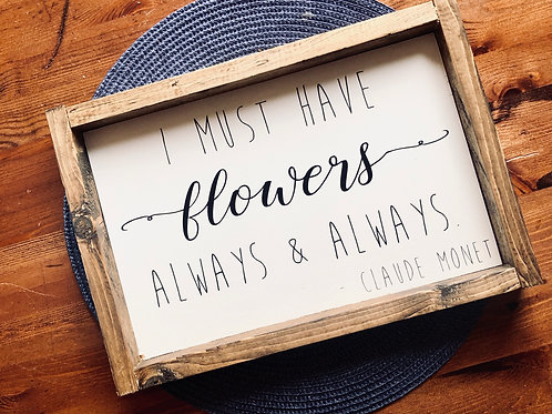 I must have flowers always - Claude Monet