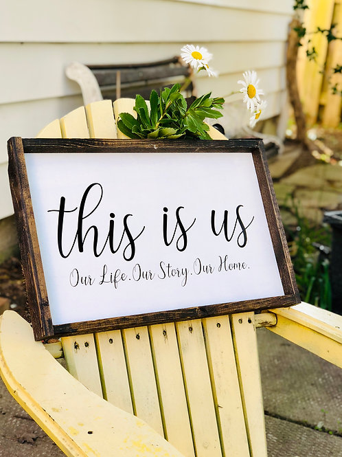 This is us: Our life, story, home