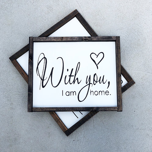 With you, I am home.