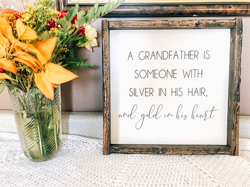 Grandfather has silver in his hair, gold in his heart