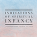 Indications of Spiritual Infancy