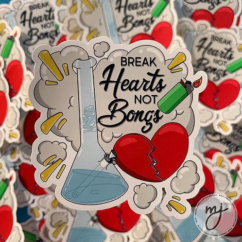 Break Hearts Not Bongs Sticker