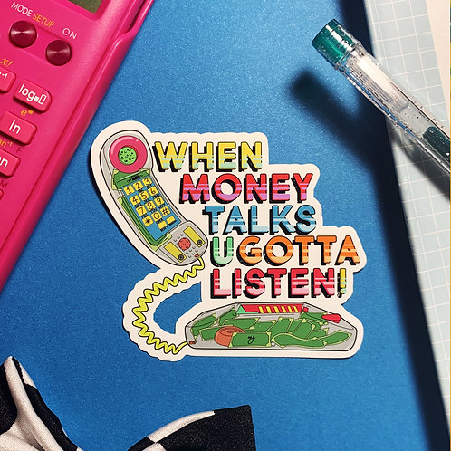 Money Talks Sticker