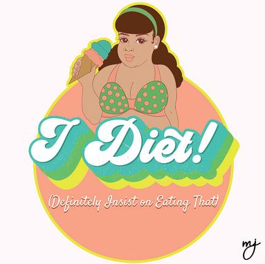 I Diet! (Definitely Insist On Eating That)