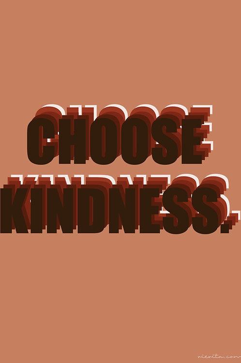 Choose Kindess