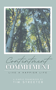 Contentment Commitment Live A Happier Life by Tim Streeter