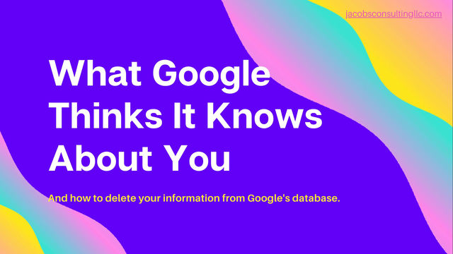 What Does Google Know About Me?