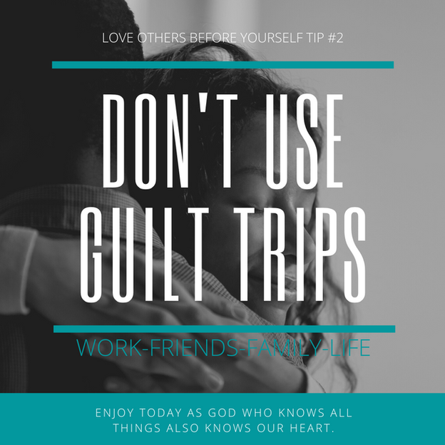 Don't Use Guilt Trips