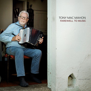 Farewell to Music by Tony MacMahon