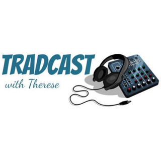 Jack on TradCast with Therese McInerny