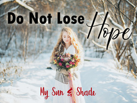Do Not Lose Hope