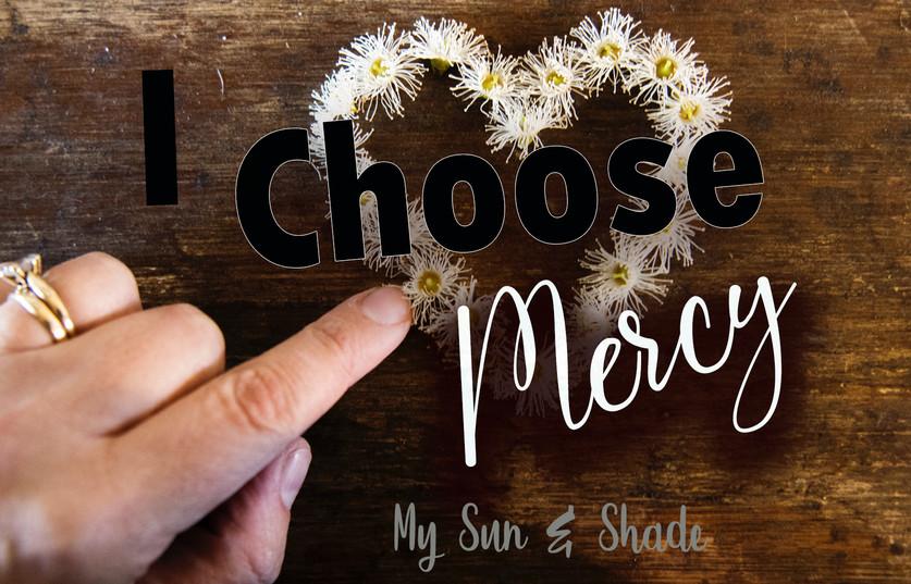 I Choose Mercy