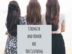 Strength and Honor are Her Clothing