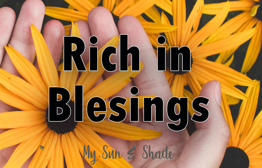 Rich in Blessings!
