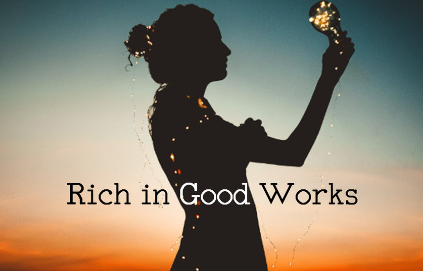 Rich in Good Works
