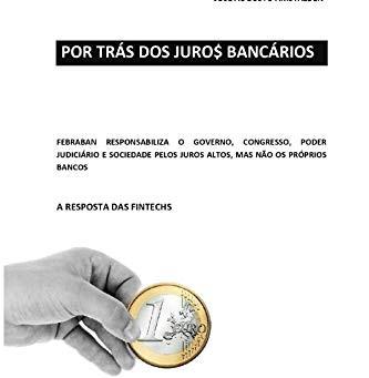 Por trás dos Juros Bancários (livro de José Augusto Amstalden)