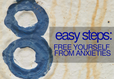 Learn how to free yourself from anxieties with these 8 easy steps