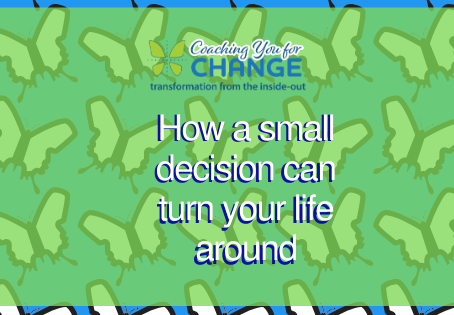 How a small decision can turn your life around