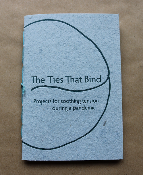 The Ties That Bind: projects for soothing tension during a pandemic