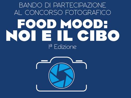 Concorso Fotografico. FOOD MOOD. Noi e il cibo.