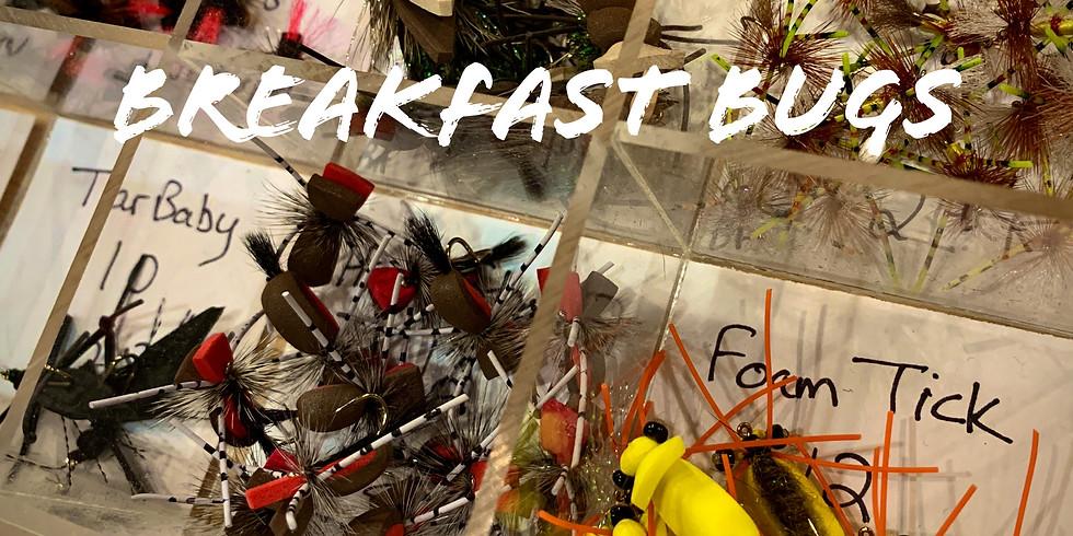 Breakfast Bugs