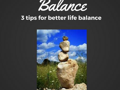 3 Ways to Help Life Balance Come More Naturally