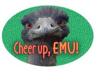 """Cheer up, Emu!"" Sign"
