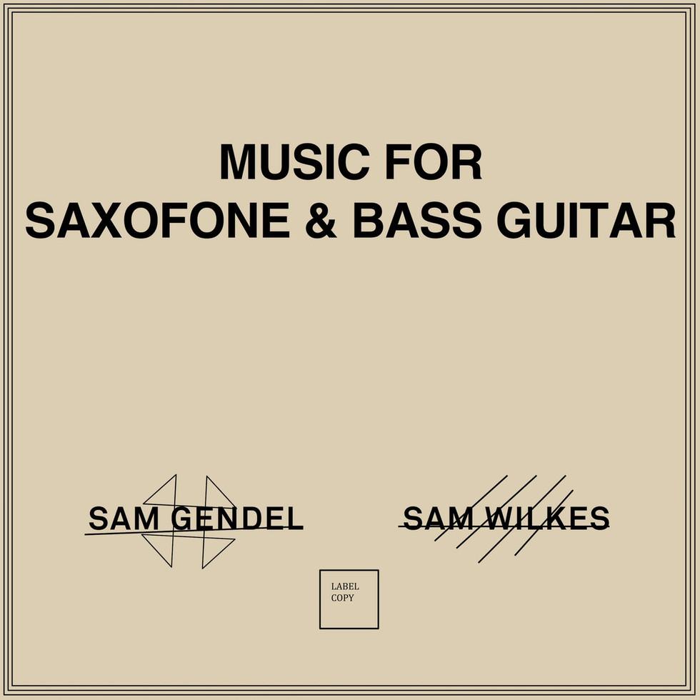 SAM GENDEL & SAM WILKES