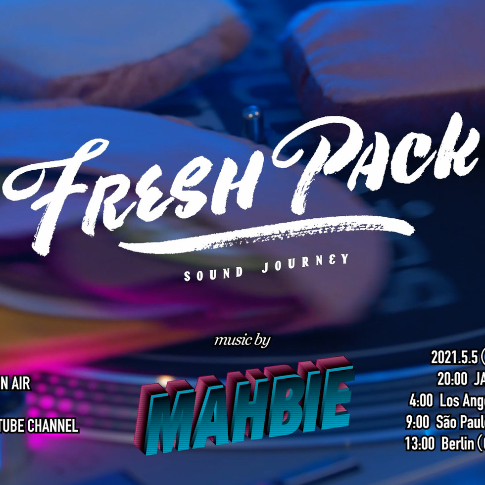 FRESH PACK LIVE! : MAHBIE