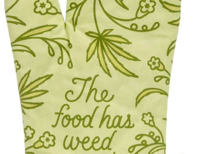 The Food Has Weed In It - Oven Mit