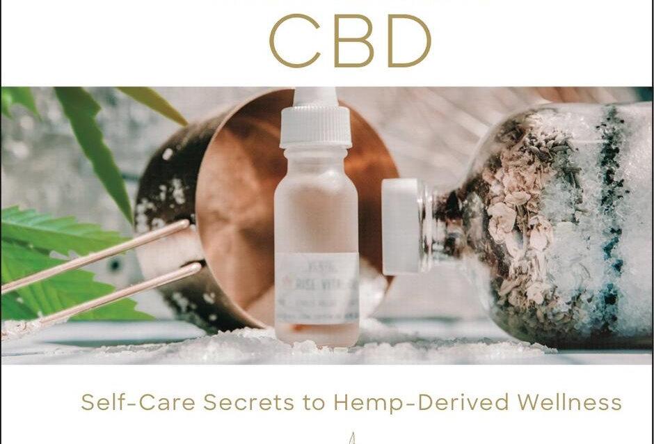 CBD: Self-Care Secrets to Hemp-Derived Wellness