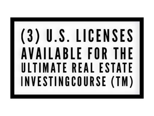 Three U.S. licenses available for The Ultimate Real Estate Investing Course (TM)
