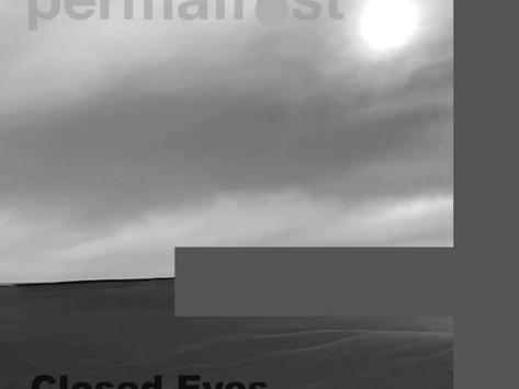 Lançamentos: Closed Eyes (Open Mouth Remix) | Permafrost