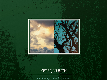 Special Editions: Pathways and Dawns – Peter Ulrich.