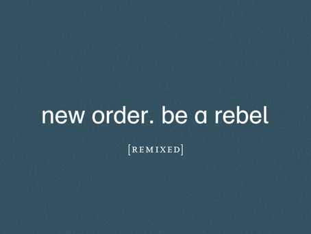 Lançamentos: Be a Rebel [Remixed] | New Order