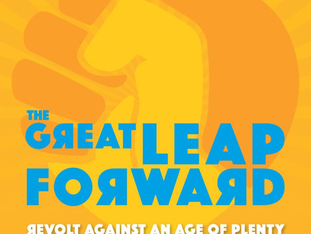 New Releases: The Great Leap Forward | Revolt Against an Age of Plenty