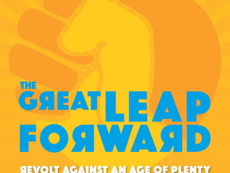 Lançamentos: The Great Leap Forward | Revolt Against an Age of Plenty